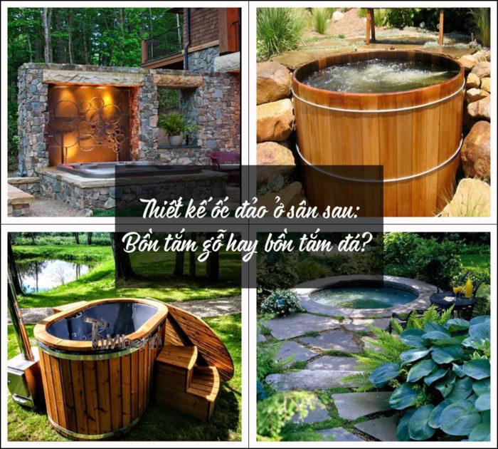 Bồn tắm bằng gỗ hay bồn tắm đá tốt hơn