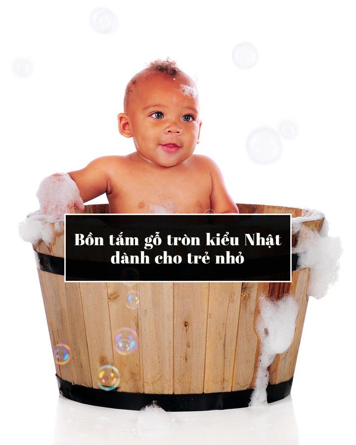 chọn kích thước bồn tắm gỗ phù hợp với trẻ nhỏ